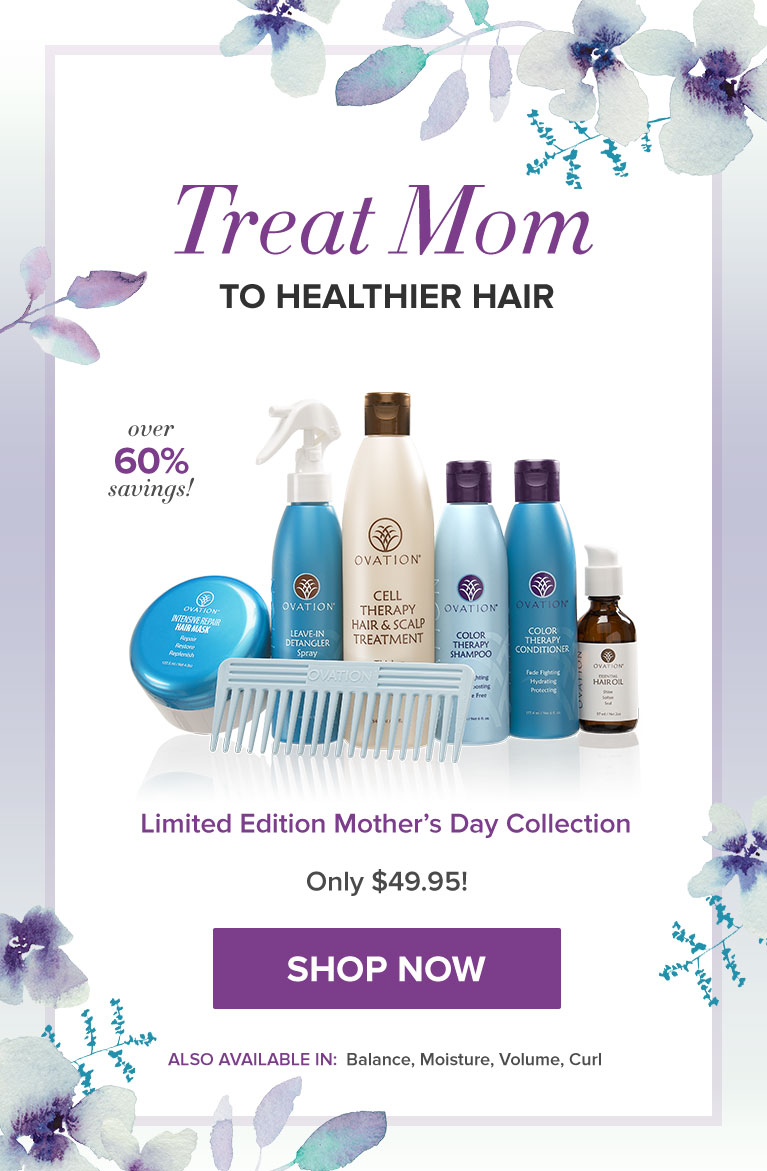Give Mom the Gift of Ovation Hair - Thicker, Stronger, Longer - Healthier Hair